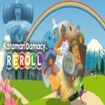 Katamary Damacy Reroll