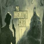 The Innsmouth Case