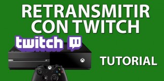 Retranmisión por Xbox One con Twitch